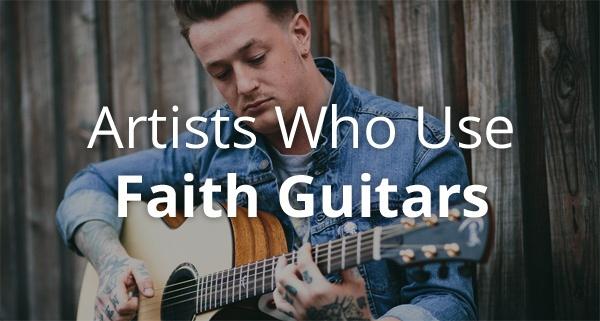 artists-who-use-faith-guitars.jpg