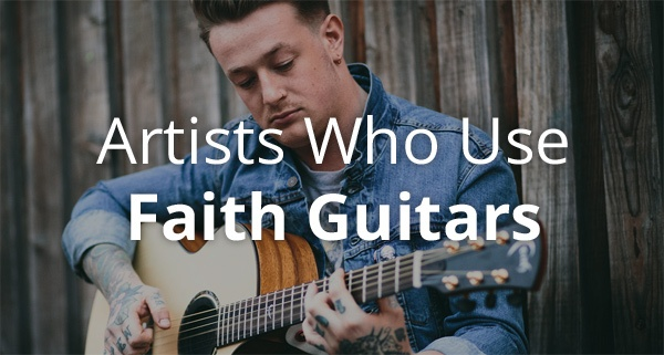 artists-who-use-faith-guitars.jpg