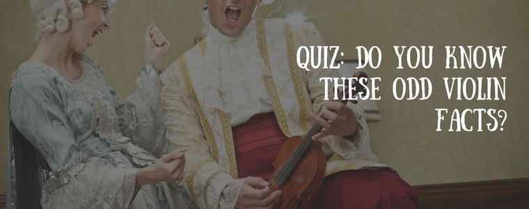 QUIZ: Do You Know These Odd Violin Facts?